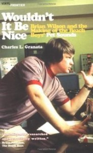 wouldnt-it-be-nice-brian-wilson-making-beach-charles-l-granata-paperback-cover-art